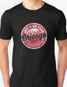JUST A KID FROM CHICAGO IT'S WHERE MY STORY BEGINS Unisex T-Shirt