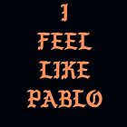 Kanye West - 'I Feel Like Pablo' by jbeex