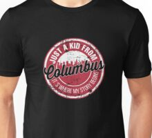 JUST A KID FROM COLUMBUS IT'S WHERE MY STORY BEGINS Unisex T-Shirt