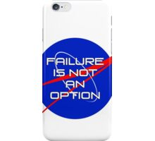 Failure is not an Option iPhone Case/Skin