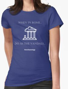 When in Rome... Do as the Vandals (white print) Womens Fitted T-Shirt