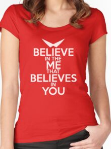 BELIEVE IN THE ME THAT BELIEVES IN YOU Women's Fitted Scoop T-Shirt