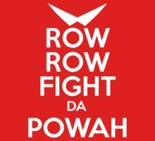 ROW ROW, FIGHT DA POWAH! by Andrew N.