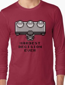 Pokemon - Hardest decision ever Long Sleeve T-Shirt