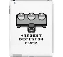 Pokemon - Hardest decision ever iPad Case/Skin