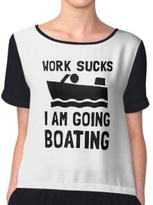 Work Sucks Boating Chiffon Top