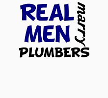 Real Men Marry Plumbers Unisex T-Shirt