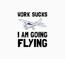 Work Sucks Flying Unisex T-Shirt
