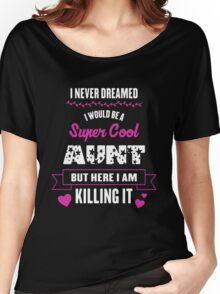I Never Dreamed Women's Relaxed Fit T-Shirt