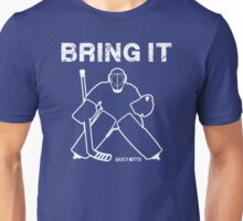 Bring It Hockey Goalie Unisex T-Shirt