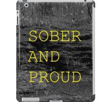 SOBER AND PROUD iPad Case/Skin