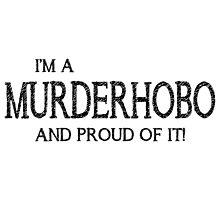Murderhobo (White) Photographic Print