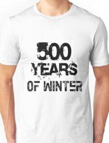 500 YEARS OF WINTER Unisex T-Shirt