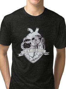 True Love Dies Tri-blend T-Shirt