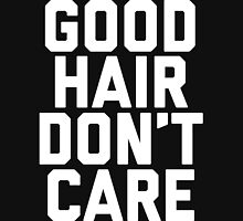 Good Hair Don't Care (Black) Women's Relaxed Fit T-Shirt