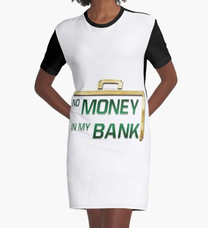 No Money in My Bank Graphic T-Shirt Dress