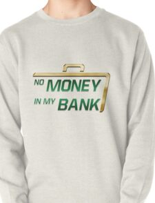 No Money in My Bank T-Shirt