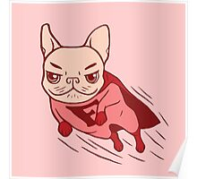 Super Frenchie has arrived for your rescue Poster