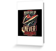 Never Give Up Surrender Greeting Card