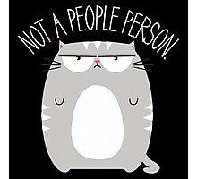 Not A People Person Photographic Print