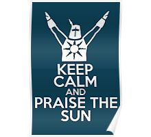 Keep Calm and Praise The Sun Poster