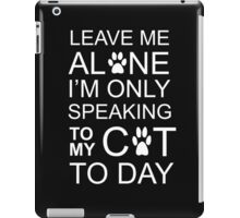 LEAVE MY C-A-T iPad Case/Skin