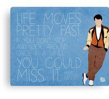 Ferris Bueller Quote Canvas Print
