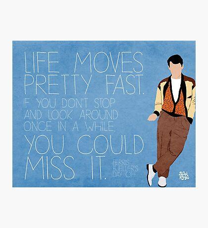 Ferris Bueller Quote Photographic Print