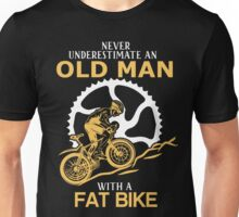 Never Underestimate An Old Man With A Fat Bike Unisex T-Shirt