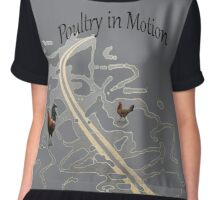Poultry in Motion Chiffon Top