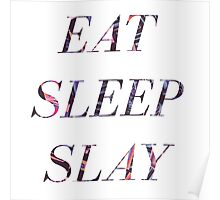 EAT SLEEP SLAY Poster