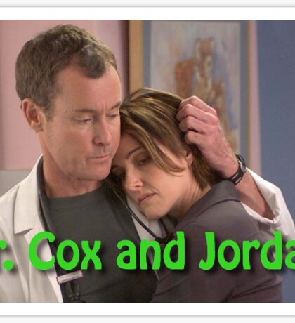 Dr. Cox and Jordan Sticker