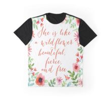 She is like a Wildflower Graphic T-Shirt