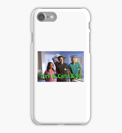 Turk and Carla and JD iPhone Case/Skin
