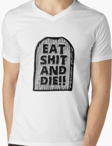 Eat Shit and Die! Mens V-Neck T-Shirt