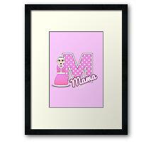 'M' is for Mama! Framed Print