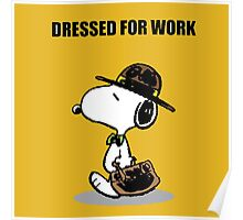 dressed for work snoopy Poster