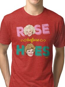 ROSE BEFORE HOES Tri-blend T-Shirt
