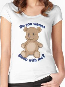 Teddy Bear - Do You Wanna Sleep With Me? Women's Fitted Scoop T-Shirt