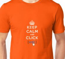 Keep calm and click... Unisex T-Shirt