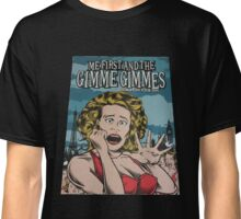 Me First and the Gimme Gimmes Classic T-Shirt