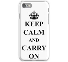 keep calm and carry on... iPhone Case/Skin