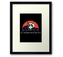 All Your Nope Framed Print