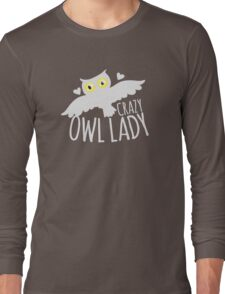 Crazy owl lady (white snowy owl) Long Sleeve T-Shirt