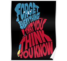 Forget Everything That You Think You Know Poster