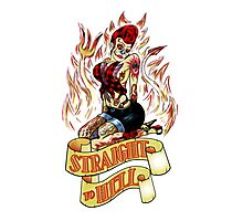 Straight to Hell Photographic Print