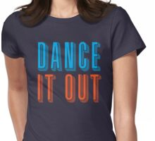 DANCE IT OUT Womens Fitted T-Shirt