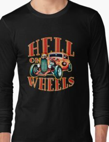 Hell on Wheels Long Sleeve T-Shirt