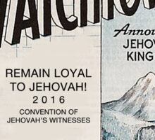 Remain Loyal to Jehovah! 2016 Convention of Jehovah's Witnesses (1970 Watchtower) Sticker