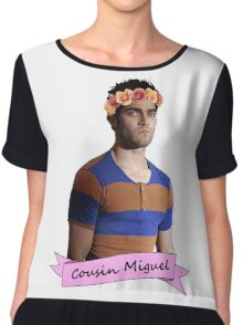 everybody loves Cousin Miguel... Chiffon Top